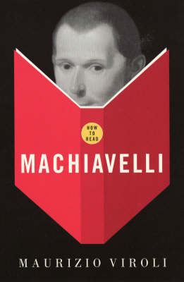How to Read Machiavelli by Maurizio Viroli