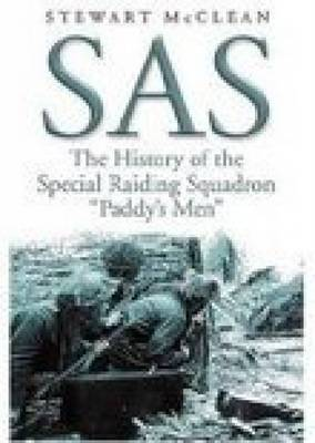 SAS The History of the Special Raiding Squadron Paddy's Men by Stewart McClean