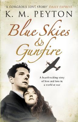 Blue Skies and Gunfire by K. M. (Kathleen) Peyton