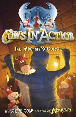 Cows in Action 2: The Moo-my's Curse by Steve Cole