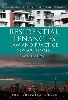 Residential Tenancies Law and Practice New South Wales by Allan Anforth, Peter Christensen, Sophie Bentwood
