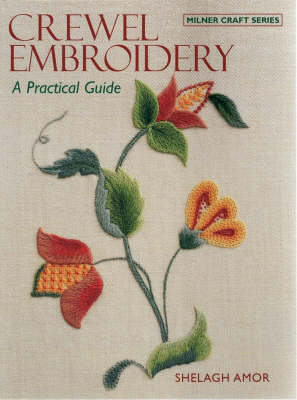 Crewel Embroidery A Practical Guide by Shelagh Amor