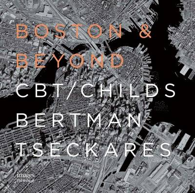 Boston and Beyond CBT Architects by Beth Browne