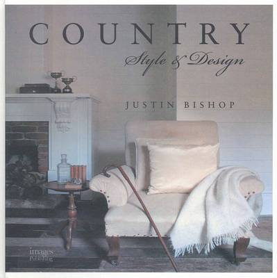Country Style and Design by Justin Bishop