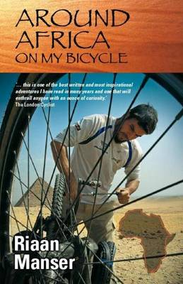 Around Africa on my bicycle by Riaan Manser