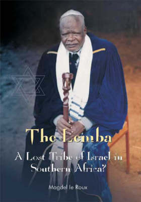 The Lemba A Lost Tribe of Israel in Southern Africa? by Magdel Le Roux