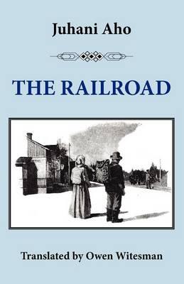 The Railroad by Juhani Aho, Jyrki Nummi