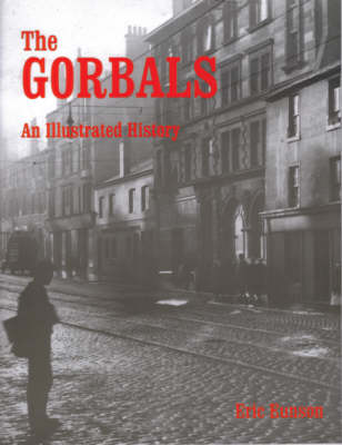The Gorbals An Illustrated History by Eric Eunson