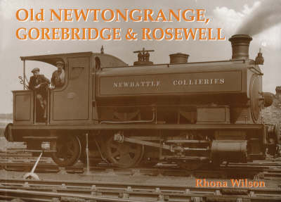 Old Newtongrange, Gorebridge and Rosewell by Rhona Wilson