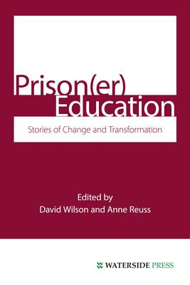 Prison(Er) Education Stories of Change and Transformation by David Wilson