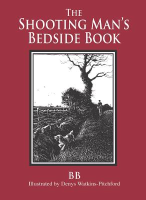 The Shooting Man's Bedside Book by B. B.