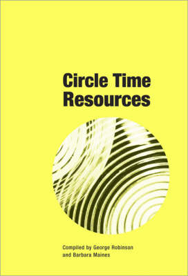 Circle Time Resources (Book w/CD) by George Robinson, Barbara Maine