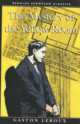 Mystery of the Yellow Room by Gaston Leroux