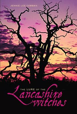 The Lure of the Lancashire Witches by Jennie Lee Cobban