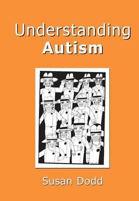 Understanding Autism by Susan Dodds