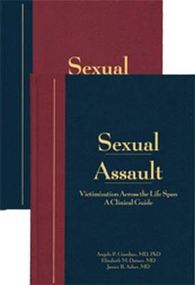 Sexual Assault Victimization Across the Life Span by Angelo P. Giardino, Elizabeth M. Datner, Janice B. Asher, Barbara W. Girardin