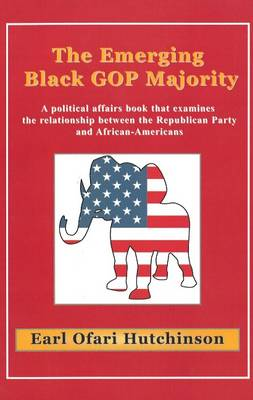 The Emerging Black GOP Majority by Earl Ofari Hutchinson