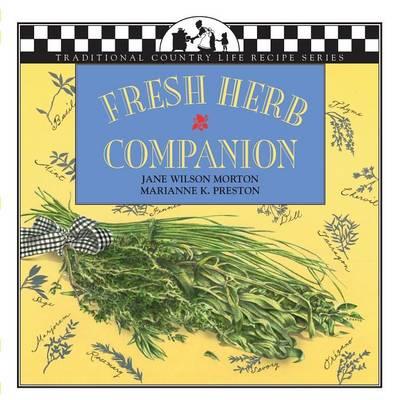 Fresh Herb Companion by Jane Wilson Morton, Marianne K. Preston