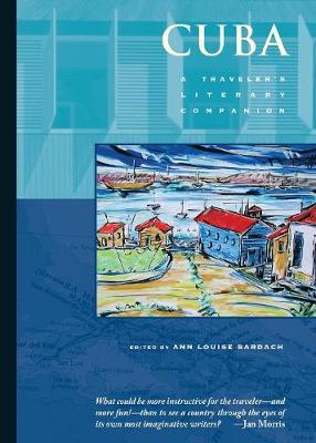 Cuba A Traveler's Literary Companion by Ann Louise Bardach