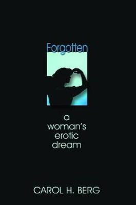 Forgotten A Woman's Erotic Dream by Carol H. Berg
