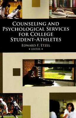 Counseling & Psychological Services for College Student-Athletes by Edward F. Etzel
