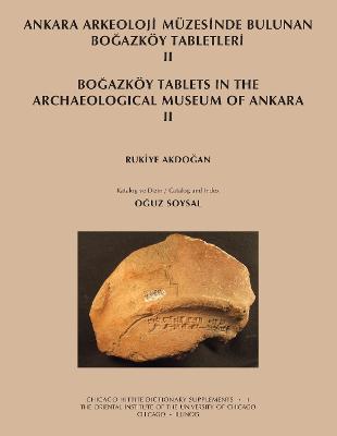Ankara Arkeoloji Muezesinde Bulunan Bogazkoey Tabletleri II by Oguz Soysal, Rukiye Akdogan