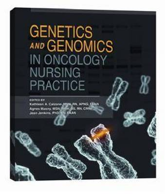 Genetics and Genomics in Oncology Nursing Practice by Kathleen A. Calzone, Agnes Masny, Jean Jenkins