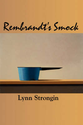 Rembrandt's Smock by Lynn Strongin