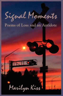Signal Moments by Marilyn Kiss