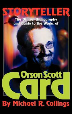 Storyteller - Orson Scott Card's Official Bibliography and International Readers Guide - Library Casebound Hard Cover by Michael Collings