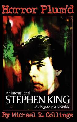 Horror Plum'd International Stephen King Bibliography and Guide 1960-2000 by Michael Collings