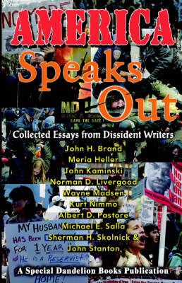 America Speaks Out Collected Essays from Dissident Writers by LLC, Dandelion Books