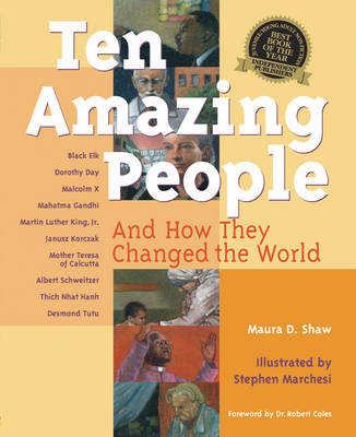 Ten Amazing People And How They Changed the World by Maura D. Shaw