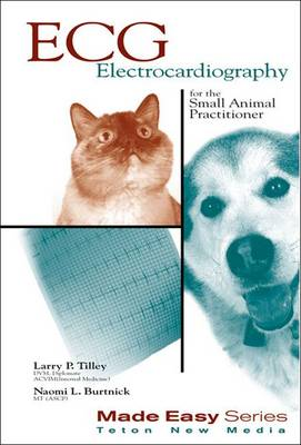ECG for the Small Animal Practitioner by Larry P., DVM, DACVIM Tilley, Naomi L. Burtnick