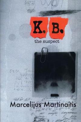 KB: The Suspect by Marcelijus Martinaitis