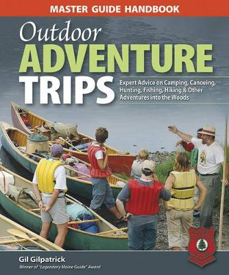 Master Guide Handbook to Outdoor Adventure Trips by Gil Gilpatrick