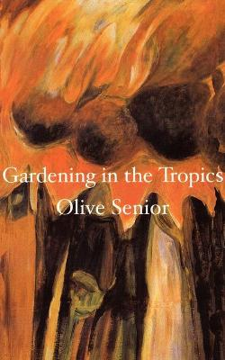 Gardening in the Tropics by Olive Senior