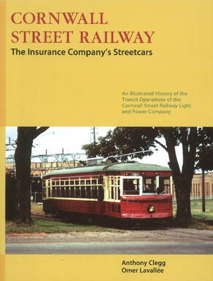 Cornwall Street Railway The Insurance Company's Streetcars by Anthony Clegg