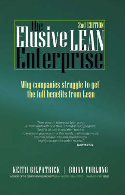 The Elusive Lean Enterprise (2nd Edition) by Keith Gilpatrick, Brian Furlong