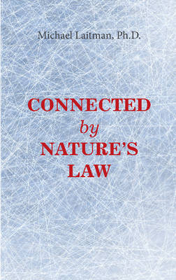 Connected by Natures Law************** by Rav Michael, PhD Laitman