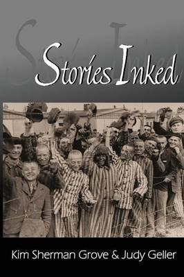 Stories Inked by Kimberley Elizabeth Sherman Grove, Judy Geller