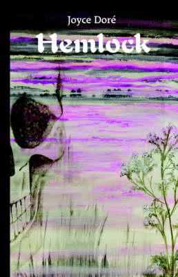 Hemlock by Joyce Dore