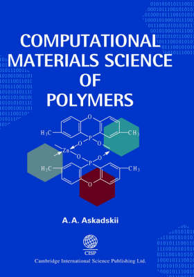 Computational Materials Science of Polymers by Andrei Askadskii