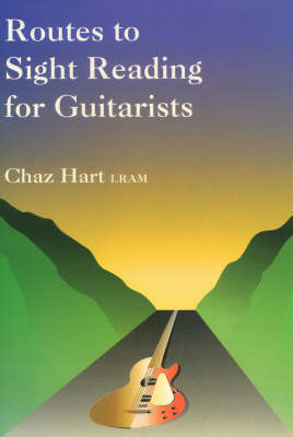 Routes to Sight Readings for Guitarists by Chaz Hart