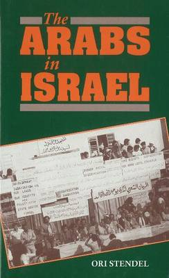 The Arabs in Israel by Ori Stendel