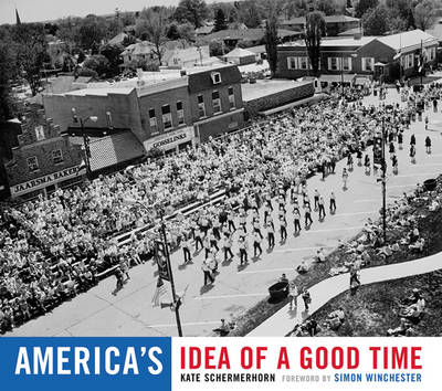 America's Idea of a Good Time by Kate Schermerhorn, Simon Winchester
