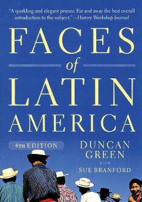 Faces of Latin America 4th Edition by Duncan (Senior Strategic Advisor, Oxfam) Green, Sue Branford