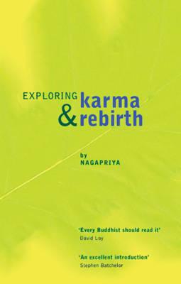 Exploring Karma and Rebirth by Nagapriya