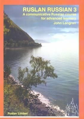 Ruslan Russian 3. With free audio download A Communicative Russian Course by John Langran