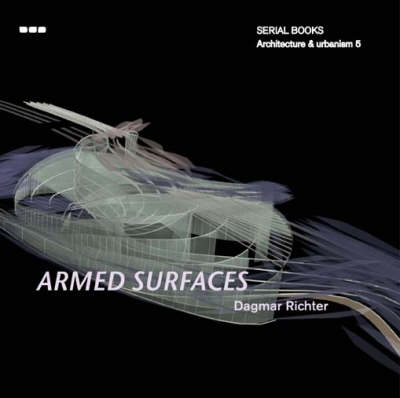 Serial Books Architecture & Urbanism Armed Surfaces by Dagmar Richter